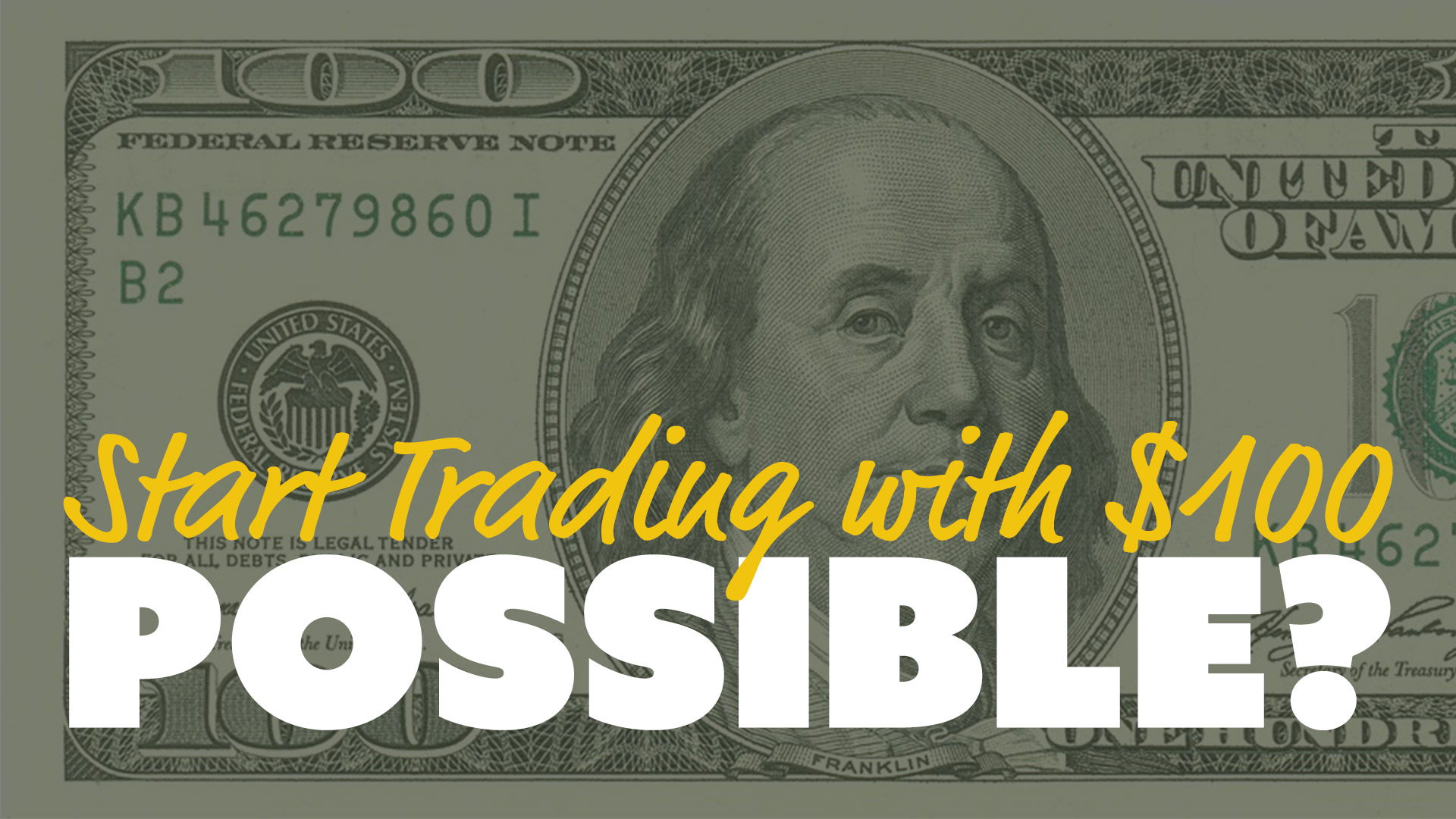 Start Trading with $100 – Possible?