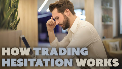 How Trading Hesitation Works
