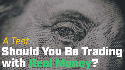 A Test. Should You Be Trading with Real Money?