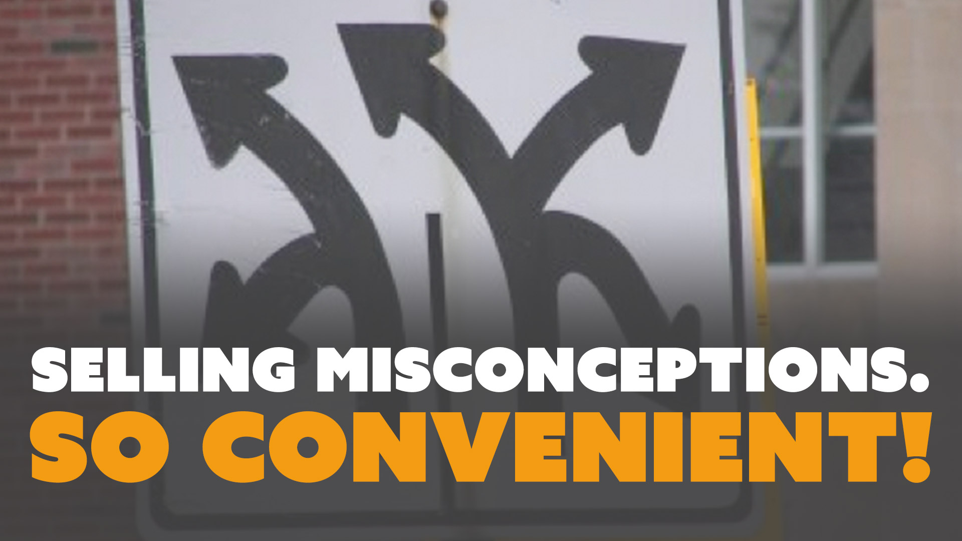 Selling Misconceptions. So Convenient!