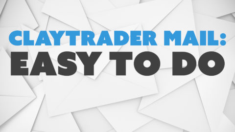 """ClayTrader Mail: """"Easy to Do"""""""