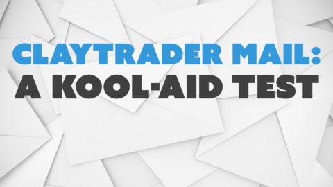 ClayTrader Mail: A Kool-Aid Test