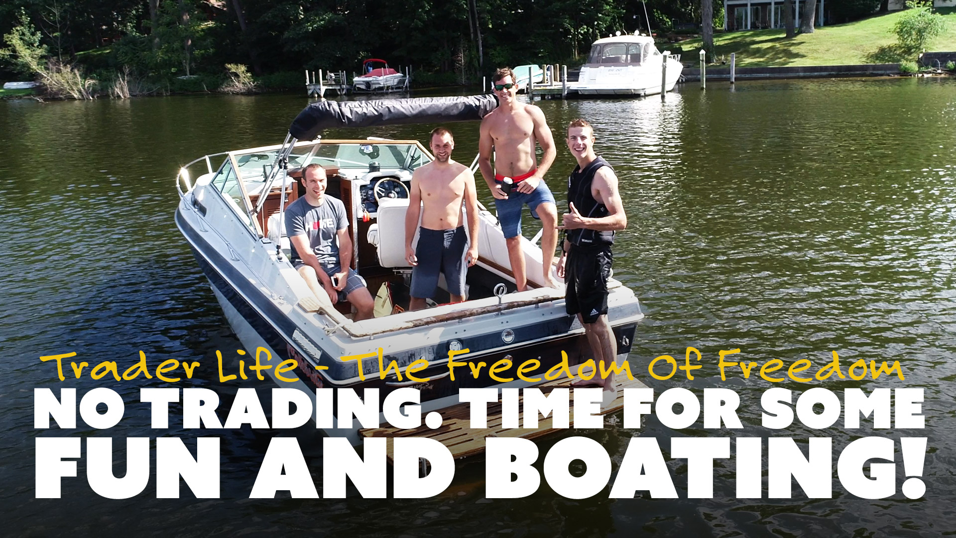 No Trading. Time for Some Fun and Boating!