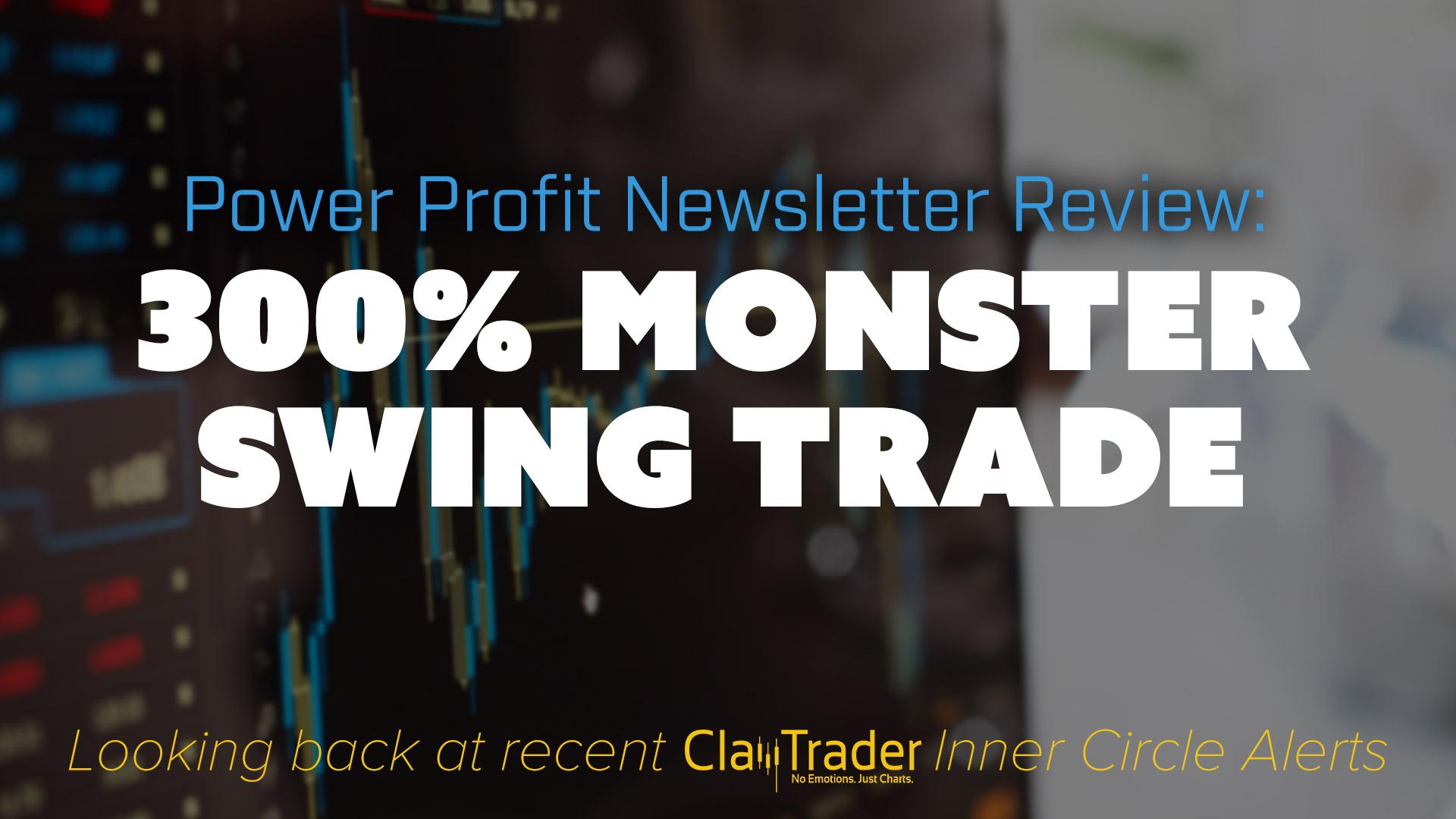 300% Monster Swing Trade