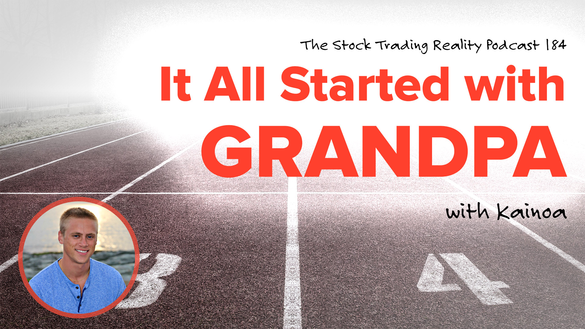 STR 184: It All Started with Grandpa