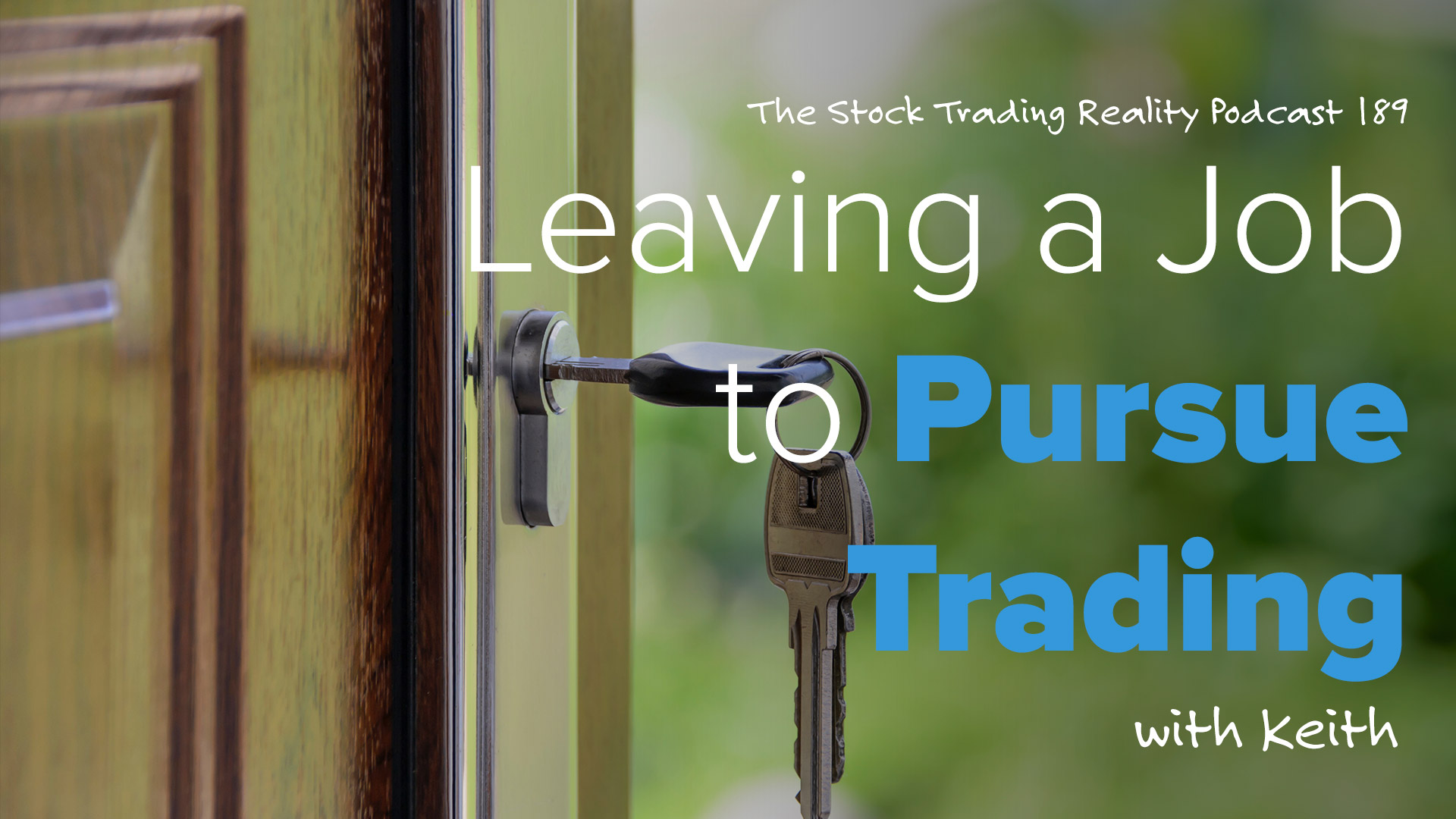 STR 189: Leaving a Job to Pursue Trading