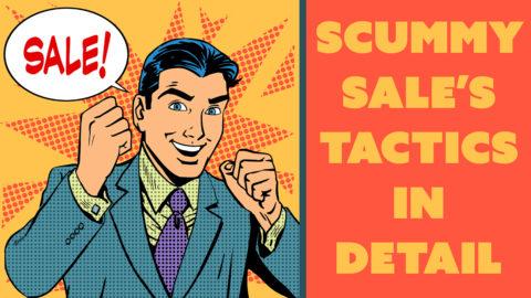 Scummy Sale's Tactics in Detail