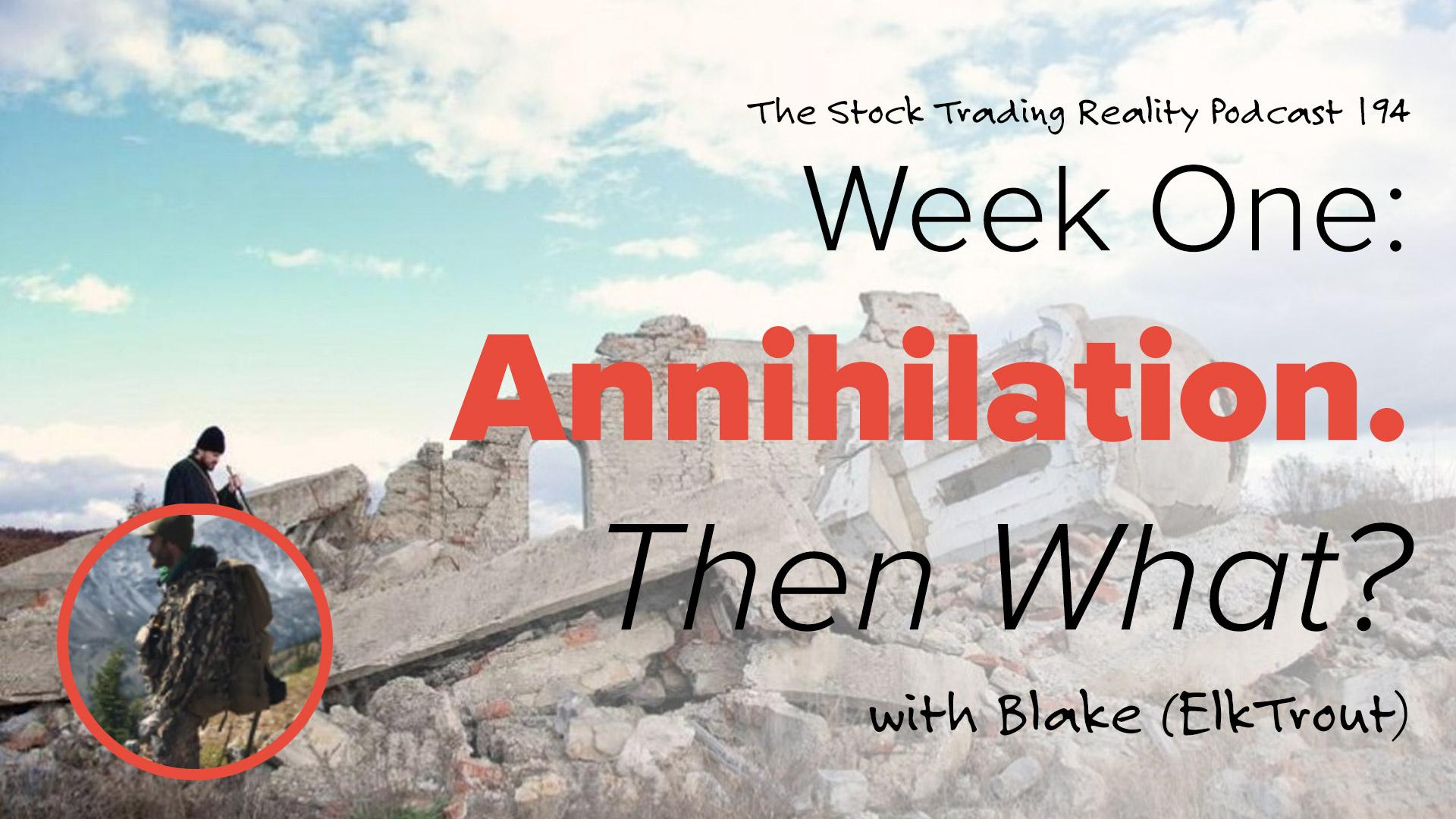 STR 194: Week One: Annihilation. Then What?