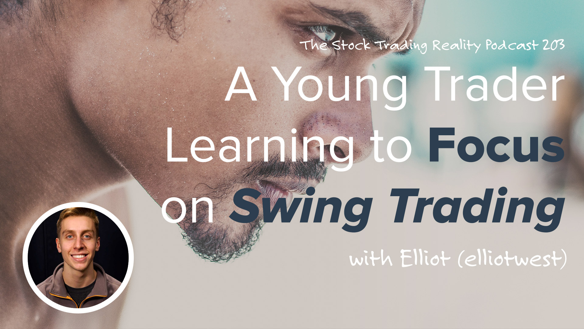 STR 203: A Young Trader Learning to Focus on Swing Trading