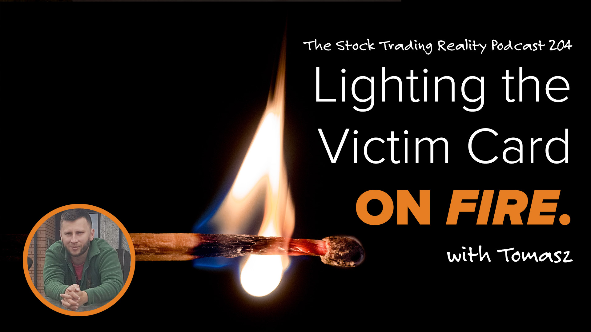 STR 204: Lighting the Victim Card on Fire.