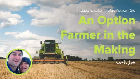 STR 205: An Option Farmer in the Making