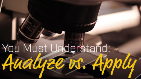 You MUST Understand: Analyze vs. Apply