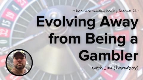 STR 210: Evolving Away from Being a Gambler