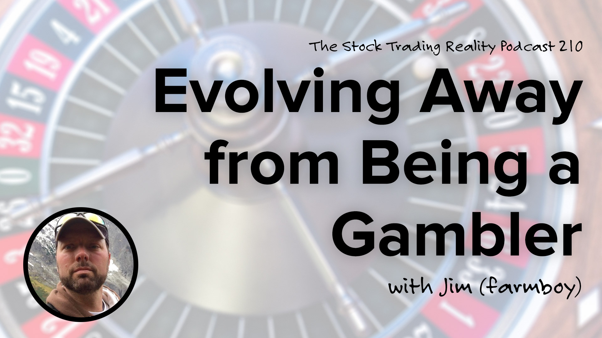 STR 210: Evolving Away from Being a Gambler