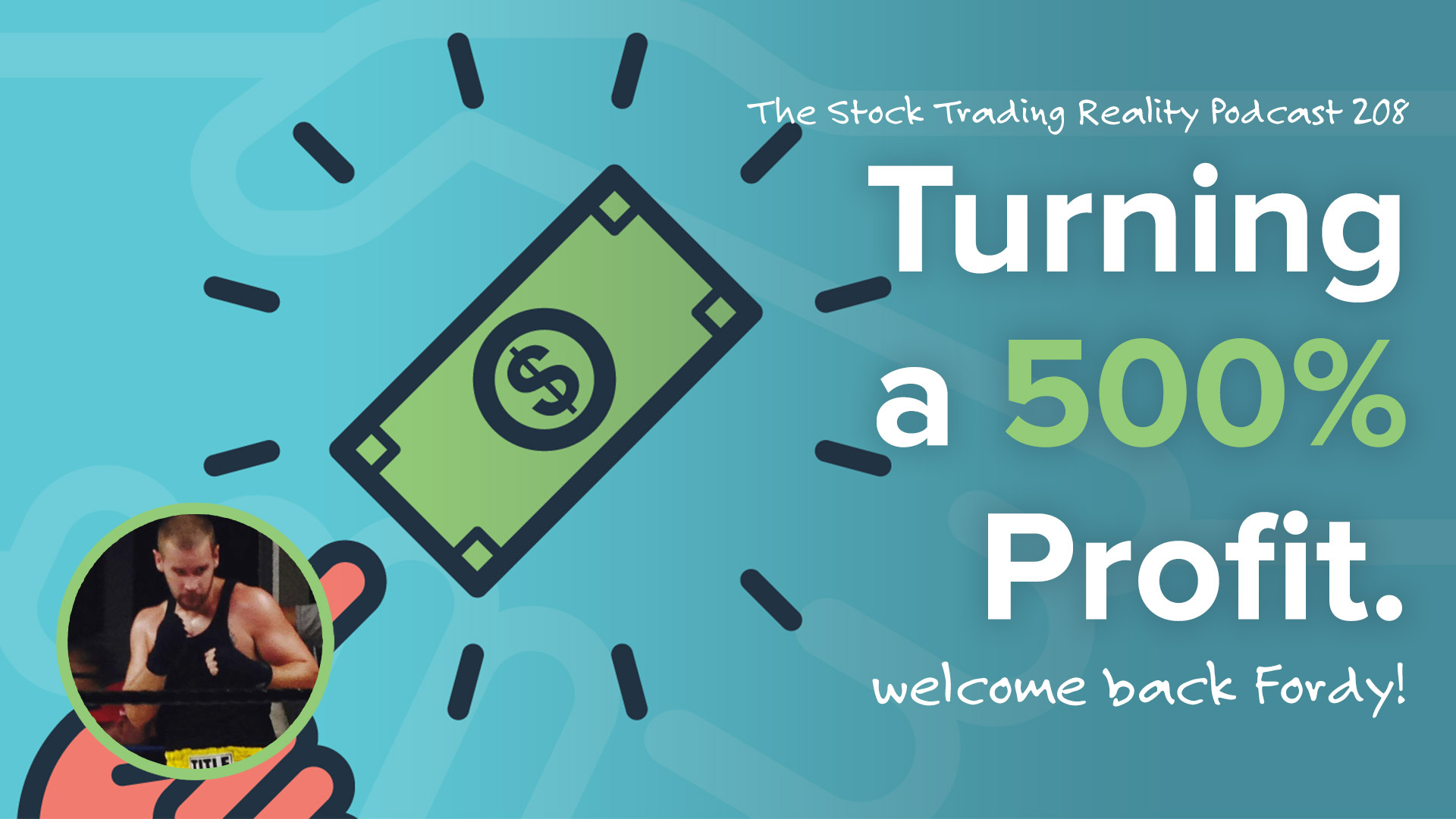 STR 208: Turning a 500% Profit. Welcome Back Fordy!