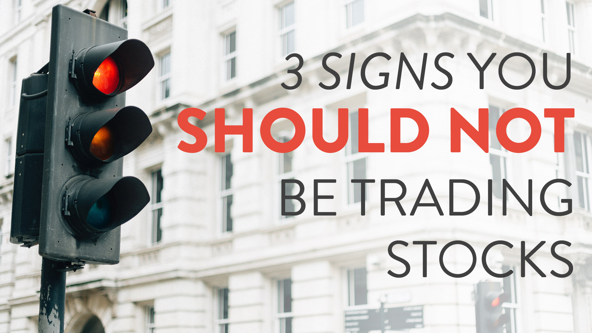 3 Signs You Should NOT Be Trading Stocks