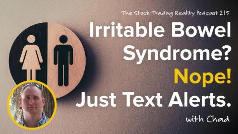 STR 215: Irritable Bowel Syndrome? Nope! Just Text Alerts.