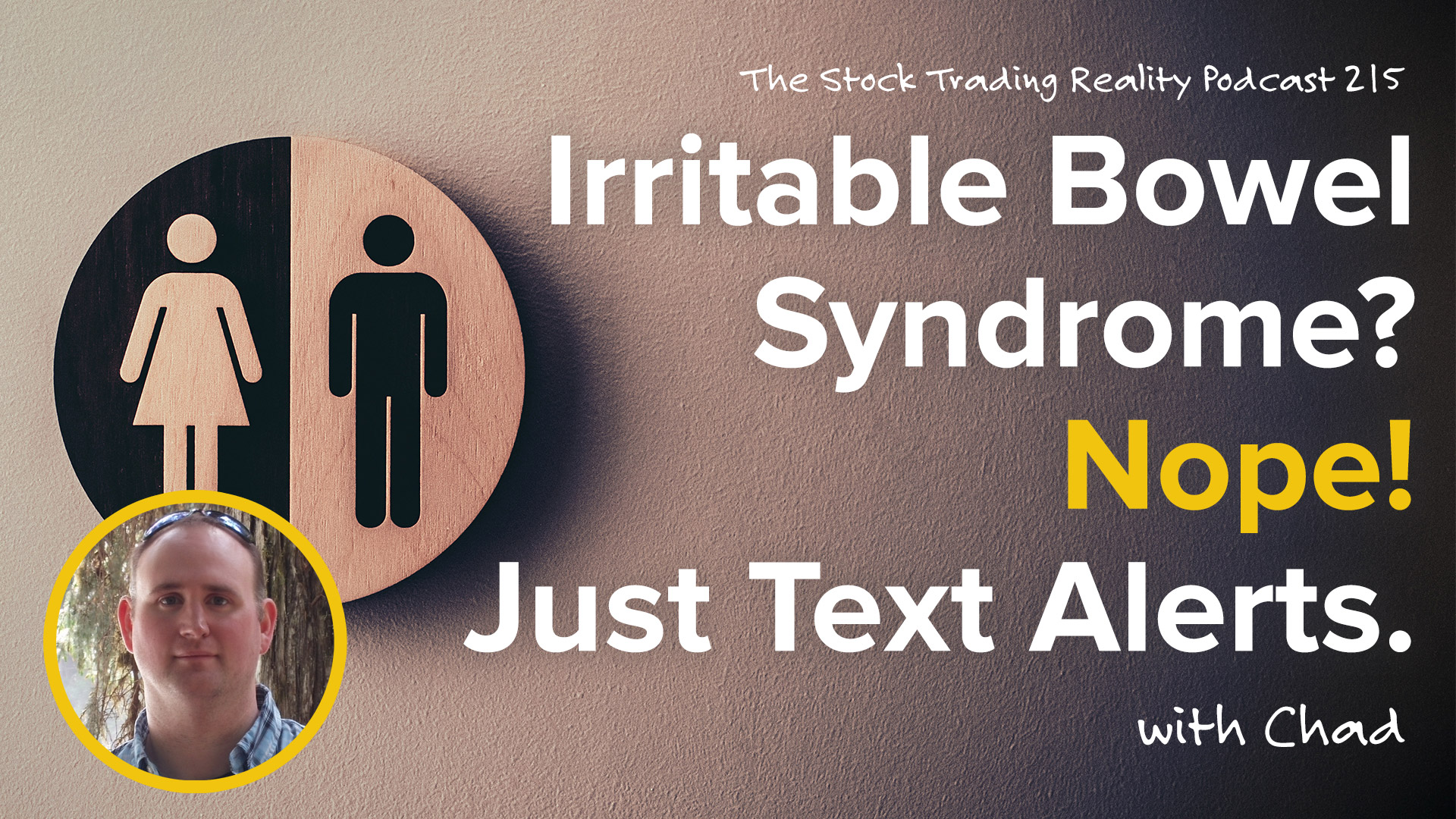 STR 215: Irritable Bowel Syndrome? Nope! Just Text Alerts.