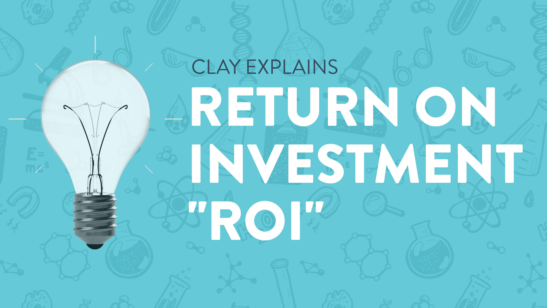 "Return On Investment (""ROI"")"