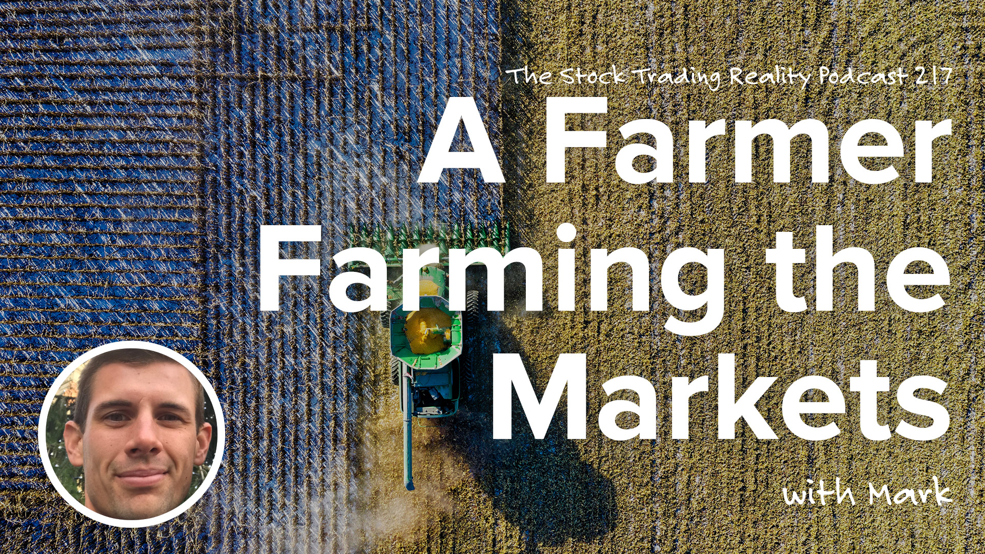 STR 217: A Farmer Farming the Markets