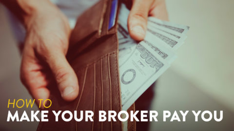 How to Make Your Broker Pay YOU.
