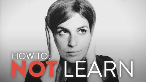 How to NOT Learn