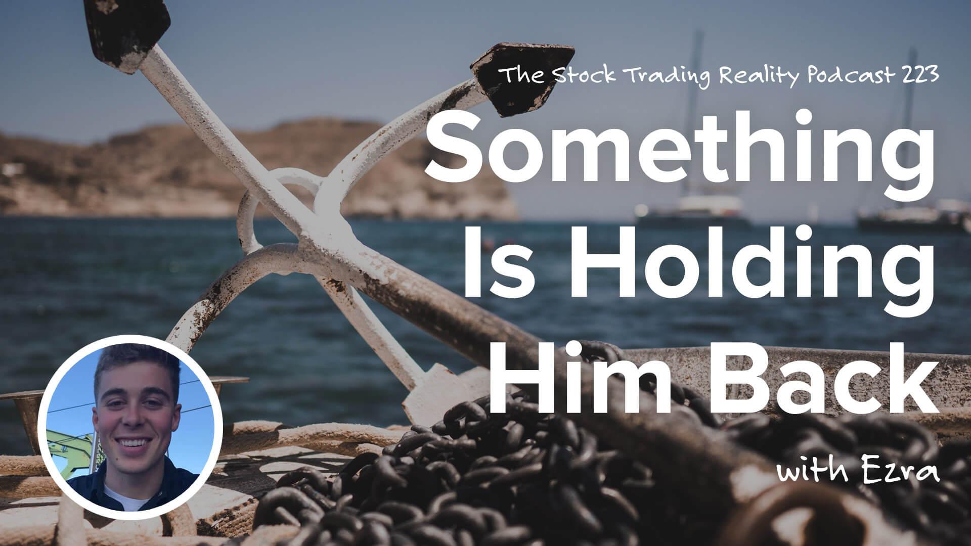 STR 223: Something Is Holding Him Back....