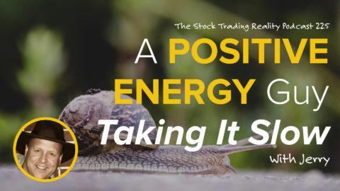STR 225: A Positive Energy Guy Taking It Slow
