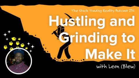 STR 236: Hustling and Grinding to Make It Happen