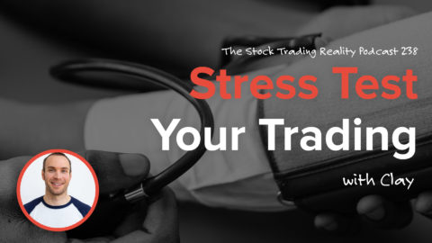 STR 238: Stress Test Your Trading