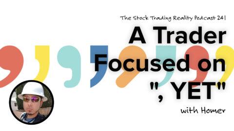"STR 241: A Trader Focused on "", YET"""