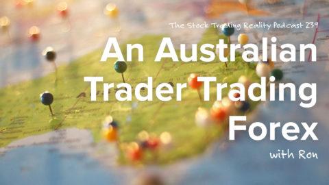 STR 239: An Australian Trader Trading Forex