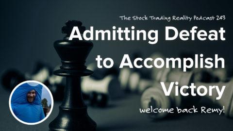 STR 243: Admitting Defeat to Accomplishing Victory