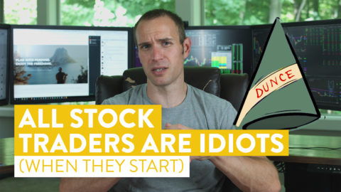 Trading Truth | All Stock Traders Get Started As Idiots (and that's okay...)