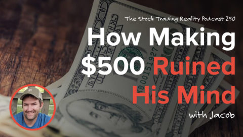STR 250: How Making $500 Ruined His Mind