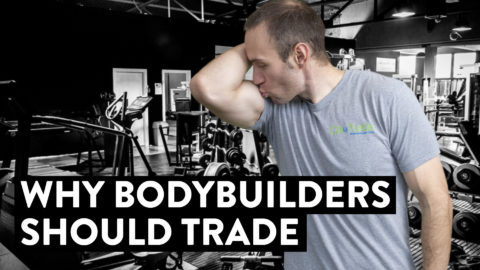 Bodybuilder Side Hustle | Trade Stocks, You're Already Half Way There