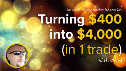 STR 255: Turning $400 into $4,000 (in 1 trade)