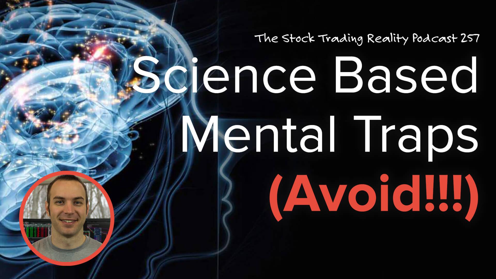 STR 257: Science Based Mental Traps (Avoid!!!)