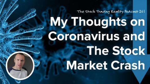 STR 261: My Thoughts on Coronavirus and The Stock Market Crash