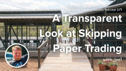 STR 263: A Transparent Look at Skipping Paper Trading