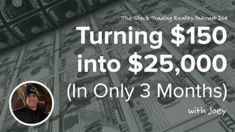 STR 264: Turning $150 into $25,000 (In Only 3 Months)