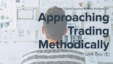 Approaching Trading Methodically | STR 267