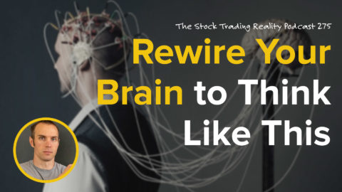 Rewire Your Brain to Think Like This... | STR 275