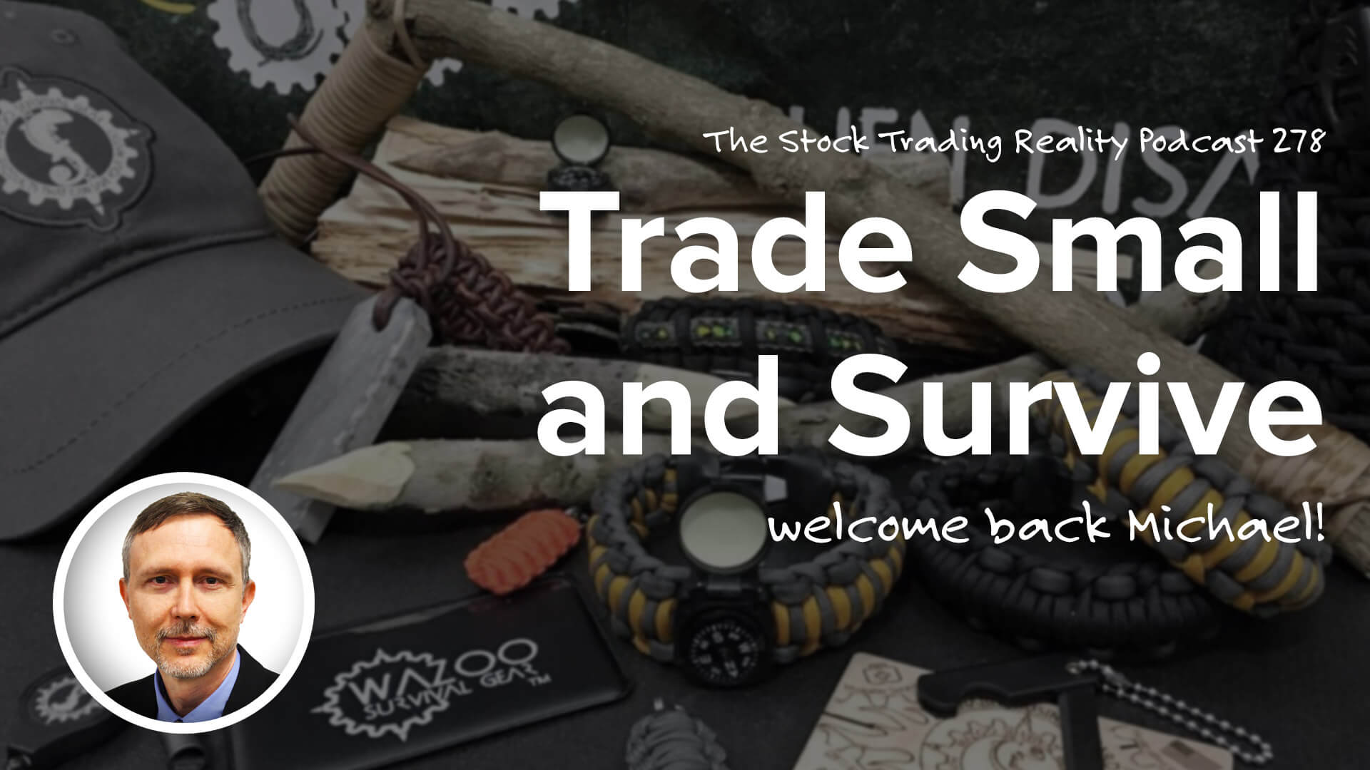 Trade Small and Survive | STR 278