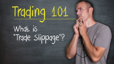 "Trading 101: What is ""Trade Slippage""? (beginners beware!)"