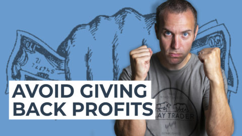 How I Avoid Giving Back My Profits (Day Trading Tips)