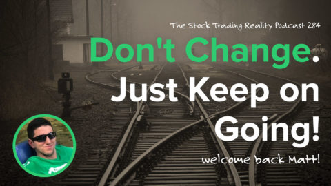 Don't Change. Just Keep on Going! | STR 284