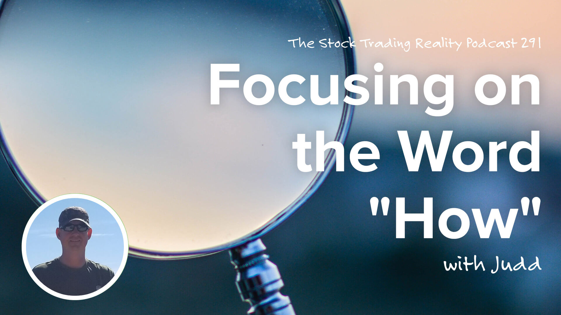 "Focusing on the Word ""How"" 
