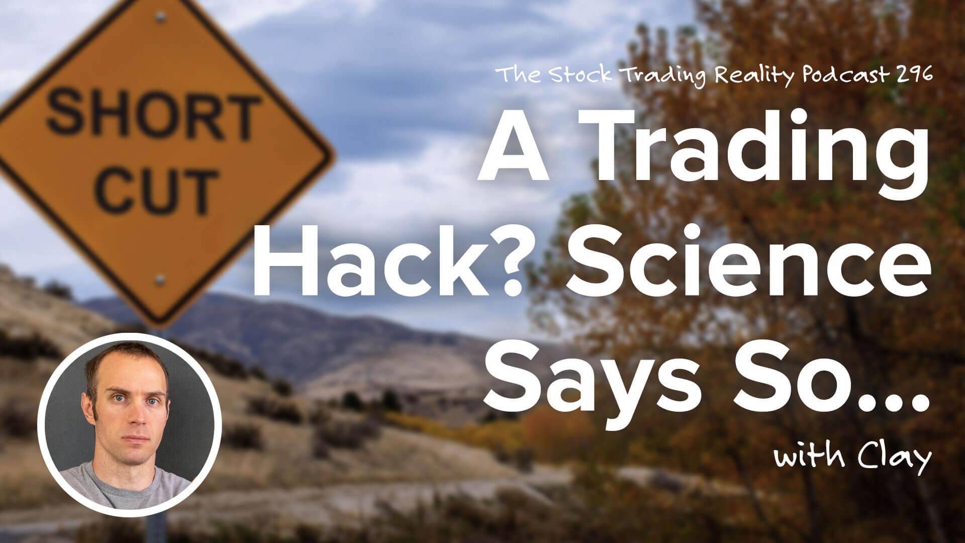 A Trading Hack? Science Says So... | STR 296