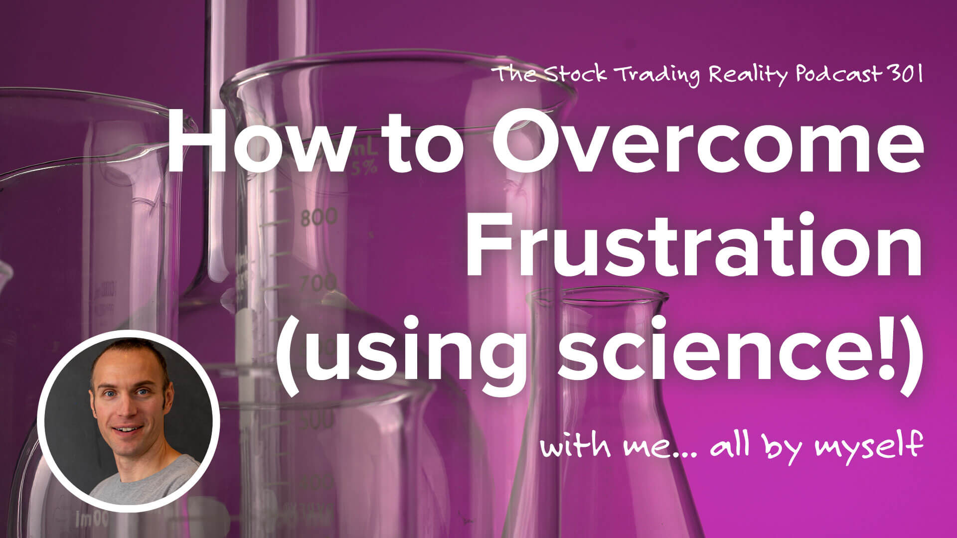How to Overcome Frustrating (using science!) | STR 301